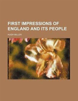 Book First Impressions Of England And Its People by Hugh Miller
