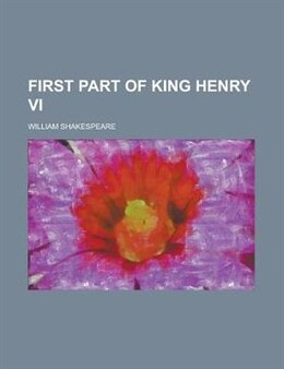 Book First Part of King Henry VI by William Shakespeare