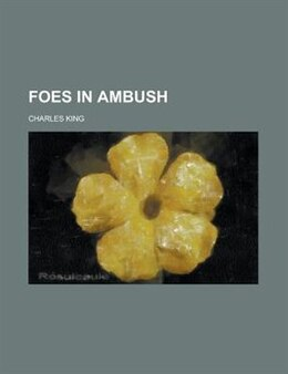Book Foes in Ambush by Charles King