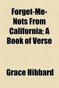 Book Forget-me-nots from California by Grace Hibbard