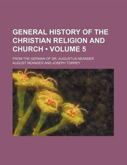 Book General History Of The Christian Religion And Church (volume 5); From The German Of Dr. Augustus… by August Neander
