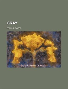 Book Gray by Edmund Gosse