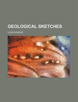 Book Geological sketches by Louis Agassiz