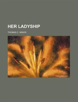 Book Her ladyship by Thomas C. Minor