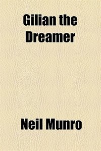 Book Gilian the Dreamer by Neil Munro
