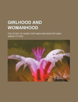 Book Girlhood and Womanhood by Sarah Tytler