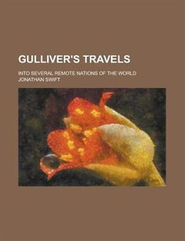 Book Gulliver's Travels; Into Several Remote Nations Of The World by Jonathan Swift