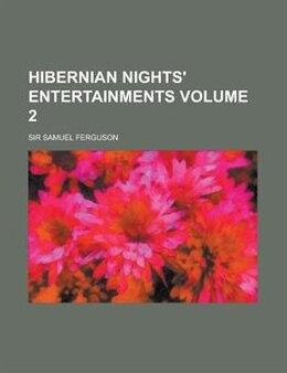 Book Hibernian Nights' Entertainments Volume 2 by Sir Samuel Ferguson