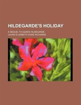 Book Hildegarde's Holiday by Laura Elizabeth Howe Richards