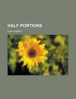 Book Half portions by Edna Ferber