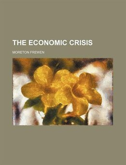 Book The Economic Crisis by Moreton Frewen