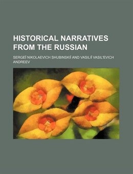 Book Historical narratives from the Russian by Sergei Nikolaevich Shubinskii