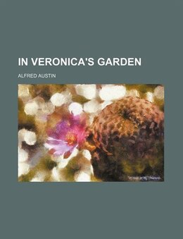 Book In Veronica's garden by Alfred Austin