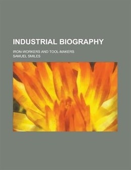 Book Industrial Biography by Samuel Jr. Smiles