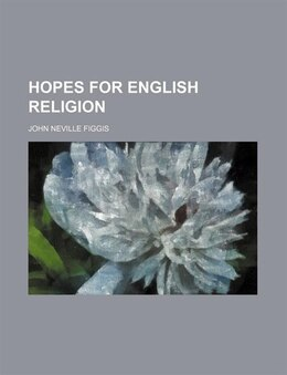 Book Hopes for English Religion by John Neville Figgis