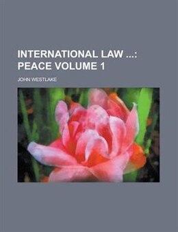 Book International Law  Volume 1 by John Westlake