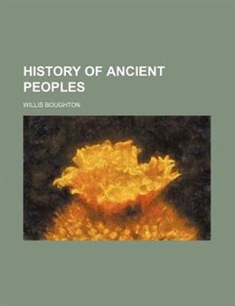 Book History Of Ancient Peoples by Willis Boughton