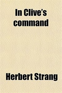 Book In Clive's command by Herbert Strang