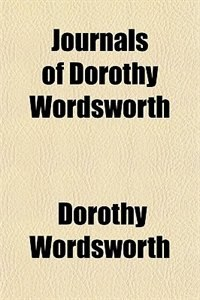 Book Journals of Dorothy Wordsworth by Dorothy Wordsworth