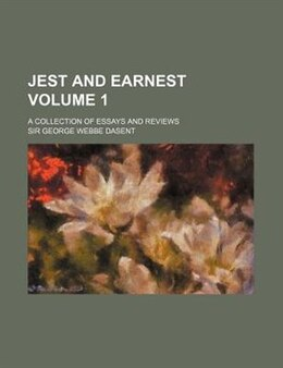 Book Jest and Earnest by George Webbe Dasent