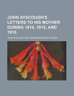 Book John Ayscough's Letters to His Mother During 1914, 1915, and 1916 (1919) by John Ayscough