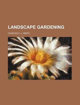 Book Landscape Gardening by Charles H. J. Smith