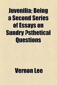 Book Juvenilia by Vernon Lee