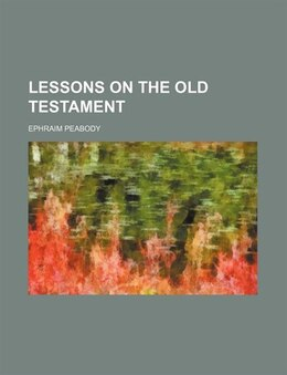 Book Lessons on the Old Testament by Ephraim Peabody