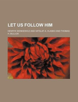 Book Let Us Follow Him by Henryk Sienkiewicz