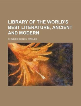 Book Library Of The World's Best Literature, Ancient And Modern (volume 24) by Charles Dudley Warner