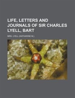 Book Life, Letters And Journals Of Sir Charles Lyell, Bart (volume 2) by Mrs. Lyell