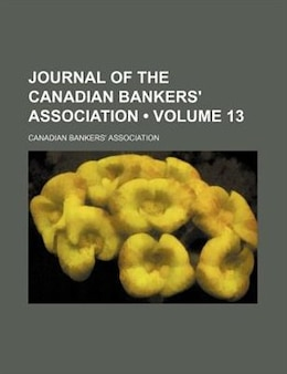 Book Journal of the Canadian Bankers' Association (1906) by Canadian Bankers' Association