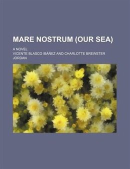 Book Mare nostrum (Our sea) by Vicente Blasco Ibáñez