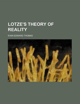 Book Lotze's Theory of Reality by Evan Edward Thomas