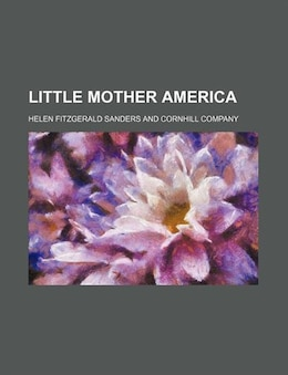 Book Little Mother America by Helen Fitzgerald Sanders