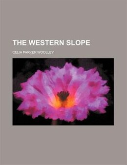 Book The Western Slope by Celia Parker Woolley