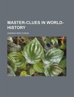 Book Master-clues in World-history by Andrew Reid Cowan