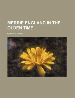 Book Merrie England In The Olden Time (volume 1) by George Daniel