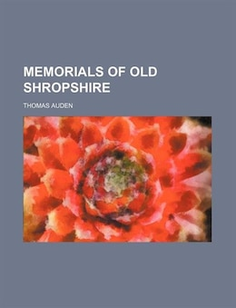 Book Memorials of old Shropshire by Thomas Auden