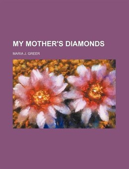Book My Mother's Diamonds by Maria J. Greer