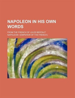 Book Napoleon in His Own Words by Napoleon