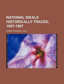 Book National Ideals Historically Traced, 1607-1907 Volume 26 by Albert Bushnell Hart