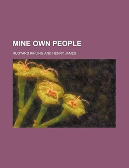 Book Mine Own People by Rudyard Kipling