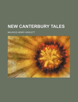 Book New Canterbury Tales by Maurice Henry Hewlett