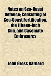 Book Notes on Sea-coast Defence by John Gross Barnard