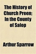 Book The History of Church Preen; In the County of Salop by Arthur Sparrow