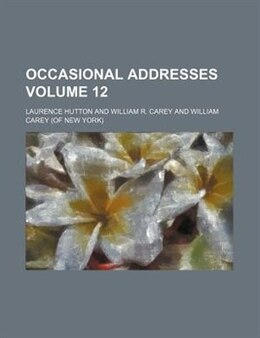 Book Occasional Addresses Volume 12 by Laurence Hutton