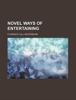 Book Novel Ways Of Entertaining by Florence Hull Winterburn