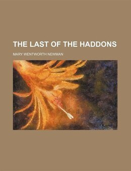 Book The Last Of The Haddons by Mary Wentworth Newman