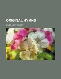 Book Original hymns by James Montgomery